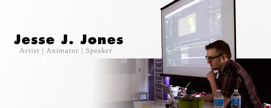 Jesse J. Jones | Artist, Animator, Speaker